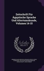 Zeitschrift Fur Agyptische Sprache Und Altertumskunde, Volumes 14-15 by Heinrich Karl Brugsch