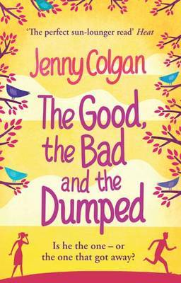 The Good, The Bad And The Dumped by Jenny Colgan image
