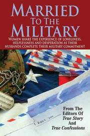 Married to the Military by Editors of True Story and True Confessio