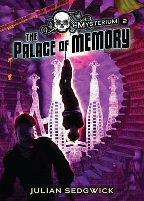 The Palace of Memory by Julian Sedgwick