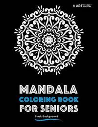Mandala Coloring Book for Seniors by Art Therapy Coloring