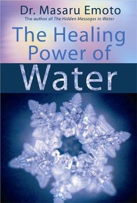 The Healing Power Of Water by Masaru Emoto image