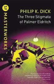 The Three Stigmata of Palmer Eldritch (S.F.Masterworks) by Philip K. Dick