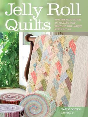 Jelly Roll Quilts by Pam Lintott