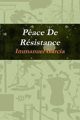 Peace De Resistance by Immanuel Garcia