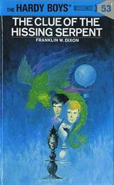 Hardy Boys 53: The Clue of the Hissing Serpent by Franklin W Dixon image