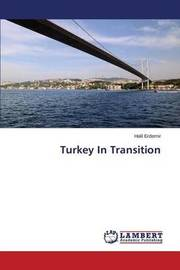 Turkey in Transition by Erdemir Halil