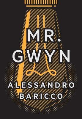 Mr. Gwyn by Alessandro Baricco