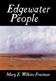 Edgewater People by Mary E.Wilkins Freeman