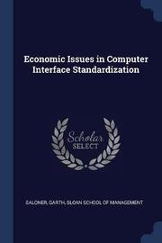Economic Issues in Computer Interface Standardization by Garth Saloner