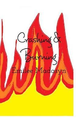 Crashing & Burning by Emilee Madasyn image