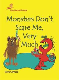 Monsters Don't Scare Me, Very Much by David Arnold