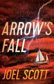 Arrow's Fall by Joel Scott