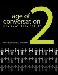 The Age of Conversation 2: Why Don't They Get It? by Gavin Heaton