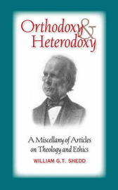 Orthodoxy and Heterodoxy by William G.T. Shedd image