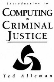 Introduction to Computing in Criminal Justice by Ted Alleman image