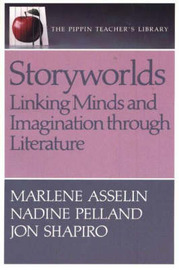 Storyworlds: Linking Minds and Imagination Through Literature by Marlene A. Palmer image