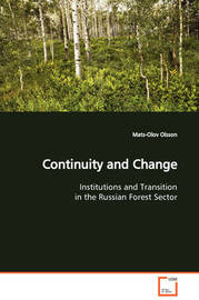Continuity and Change Institutions and Transition in the Russian Forest Sector by Mats-Olov Olsson image