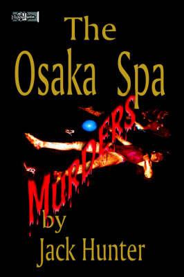 Osaka Spa Murders by Jack E. Hunter