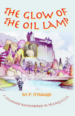 The Glow of the Oil Lamp by Art P. O'Dalaigh