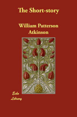 The Short-story by William Patterson Atkinson