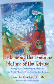 Embracing the Feminine Nature of the Divine by Toni G Boehm image