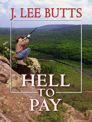 Hell to Pay: The Life and Violent Times of Eli Gault by J.Lee Butts