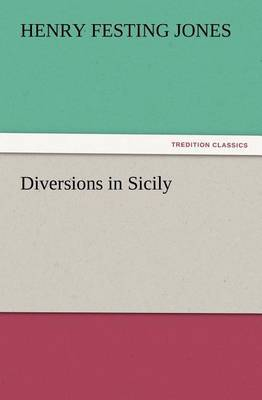 Diversions in Sicily by Henry Festing Jones image