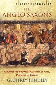 A Brief History of the Anglo-Saxons by Geoffrey Hindley image