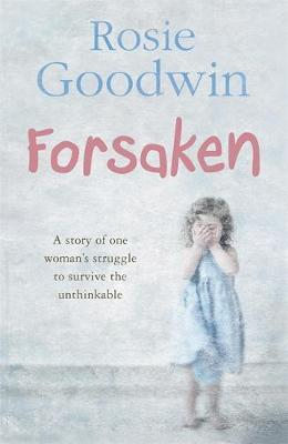 Forsaken by Rosie Goodwin