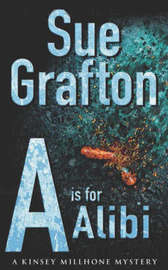 A is for Alibi: A Kinsey Millhone mystery by Sue Grafton image