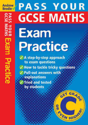Pass Your GCSE Maths: Exam Practice by Andrew Brodie