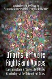 Droits Et Voix - Rights and Voices: La Criminologie A L'Universita(c) D'Ottawa - Criminology at the University of Ottawa