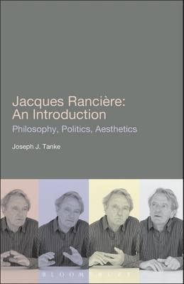 Jacques Ranciere: An Introduction by Joseph J. Tanke