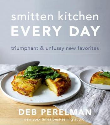 Smitten Kitchen Every Day by Deb Perelman image