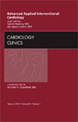 Advanced Applied Interventional Cardiology , An Issue of Cardiology Clinics by Samin K. Sharma image