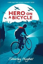 Hero on a Bicycle by Shirley Hughes image
