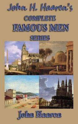 John H. Haaren's Complete Famous Men Series by John , H. Haaren image