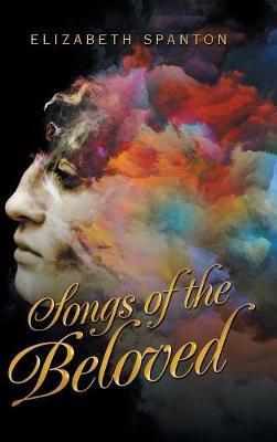 Songs of the Beloved by Elizabeth Spanton