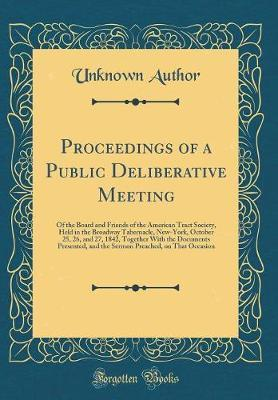 Proceedings of a Public Deliberative Meeting by Unknown Author