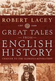 Great Tales of English History Volume 2 by Robert Lacey image