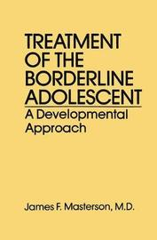 Treatment Of The Borderline Adolescent by James F Masterson image