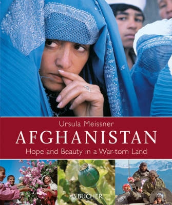 Afghanistan: Hope and Beauty in a War-torn Land by Ursula Meissner image