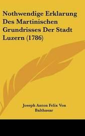 Nothwendige Erklarung Des Martinischen Grundrisses Der Stadt Luzern (1786) by Joseph Anton Felix Von Balthasar image