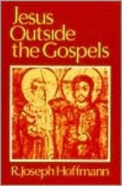 Jesus Outside The Gospels by R.Joseph Hoffmann image