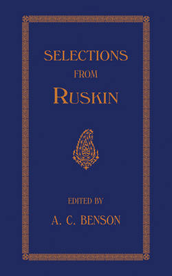 Selections by J. Ruskin