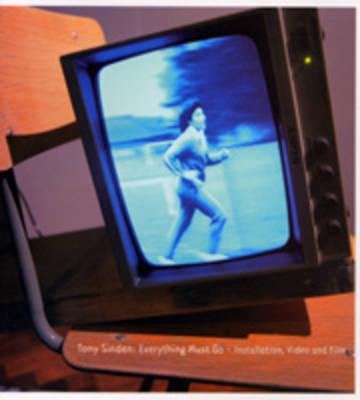 Tony Sinden: Everything Must Go by Tony Sinden