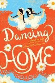 Dancing Home by Alma Flor Ada