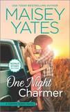 One Night Charmer: Hometown Heartbreaker Bonus by Maisey Yates