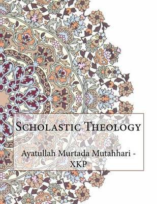 Scholastic Theology by Ayatullah Murtada Mutahhari - Xkp